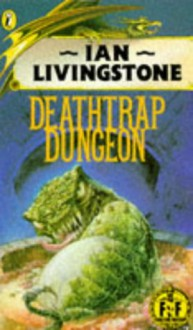 Deathtrap Dungeon (Fighting Fantasy Gamebook 6) - Ian Livingstone