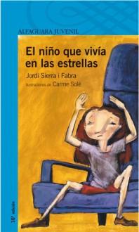 El niño que vivía en las estrellas (Taschenbuch) - Jordi Sierra i Fabra