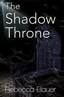 The Shadow Throne (The Ice Queen #3) - Rebecca Bauer