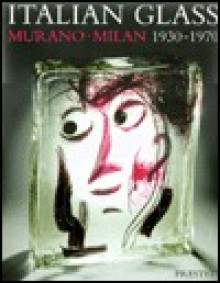 Italian Glass: Murano Milan 1930-1970 : The Collection of the Steinberg Foundation (Art & Design) - Helmut Ricke