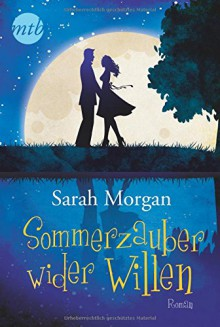 Sommerzauber wider Willen - Sarah Morgan,Judith Heisig