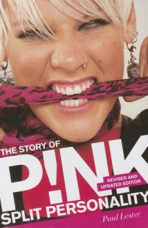 Split Personality: The Story of Pink - Paul Lester
