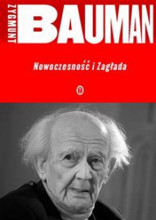 Nowoczesność i Zagłada - Zygmunt Bauman