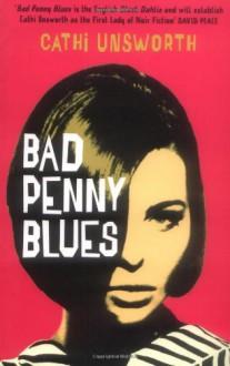 Bad Penny Blues - Cathi Unsworth
