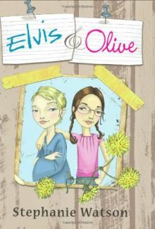 Elvis & Olive - Stephanie Watson
