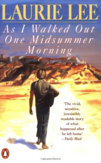 As I Walked Out One Midsummer Morning - Laurie Lee,Leonard Rosoman