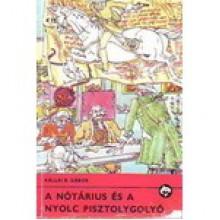 A nótárius és a nyolc pisztolygolyó - Gábor Kállai R., István Hegedűs