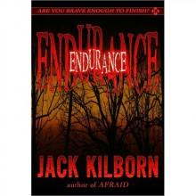 Endurance: A Novel of Terror - Jack Kilborn, J.A. Konrath