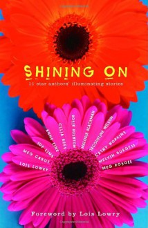 Shining On: 11 Star Authors' Illuminating Stories - Lois Lowry, Meg Cabot