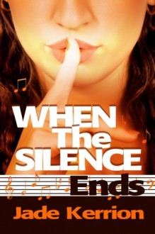 When the Silence Ends - Jade Kerrion