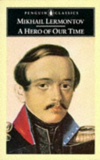 A Hero of Our Time - Paul Foote, Mikhail Lermontov