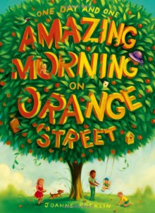 One Day and One Amazing Morning on Orange Street - Joanne Rocklin