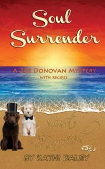 Soul Surrender (Zoe Donovan Mystery) (Volume 13) - Kathi Daley