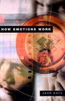 How Emotions Work - Jack Katz