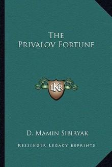 The Privalov Fortune - D. Mamin Sibiryak