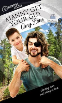 Manny Get Your Guy (Dreamspun Desires Book 37) - Amy Lane
