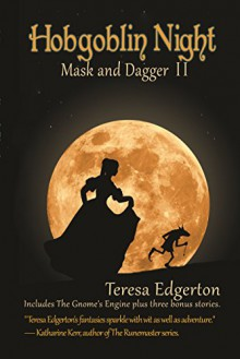 Hobgoblin Night: Mask and Dagger 2 - Teresa Edgerton