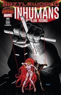 Inhumans: Attilan Rising (2015) #5 - Charles Soule,Dave Johnson,John Timms