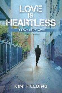 Love Is Heartless - Kim Fielding