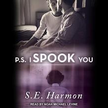 P.S. I Spook You - Noah Michael Levine, S.E. Harmon
