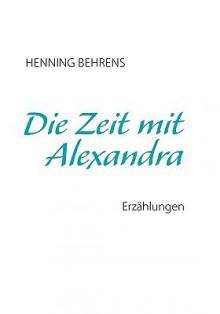 Die Zeit Mit Alexandra - Henning Behrens