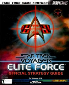 Star Trek Voyager: Elite Force Official Strategy Guide - Paul Bodensiek