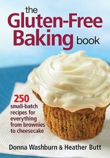 The Gluten-Free Baking Book - Donna Washburn,Heather Butt