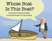 Whose Boat Is This Boat?: Comments That Don't Help in the Aftermath of a Hurricane - The Staff of The Late Show with Stephen Colbert