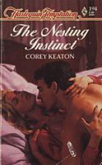 The Nesting Instinct (Harlequin Temptation, No 194) - Corey Keaton