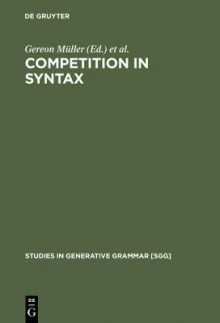 Competition In Syntax - Gereon Müller