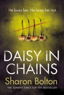 Daisy in Chains - Sharon Bolton