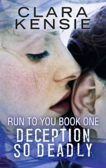 DECEPTION SO DEADLY - Clara Kensie