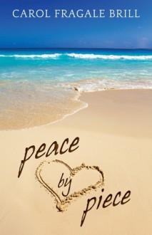 Peace by Piece - Carol Fragale Brill