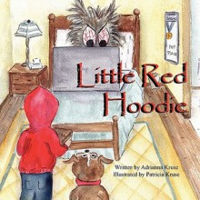 Little Red Hoodie - Adrianna Kruse