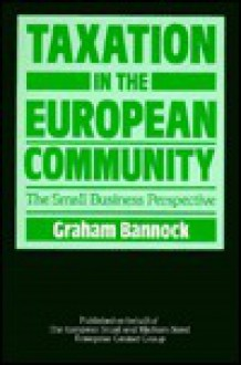 Taxation In The European Community: The Small Business Perspective - Graham Bannock