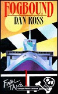 Fogbound - Dan Ross