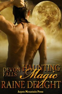 Haunting Magic (Devon Falls, #4) - Raine Delight