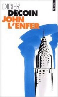 John L'enfer - Didier Decoin