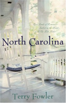 North Carolina: A Sense of Belonging/Carolina Pride/Look to the Heart (Heartsong Novella Collection) - Terry Fowler