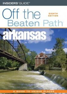 Arkansas Off the Beaten Path, 8th - Patti DeLano