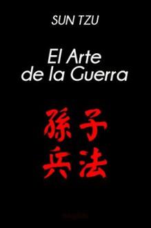 El Arte de la Guerra (Spanish Edition) - Sun Tzu