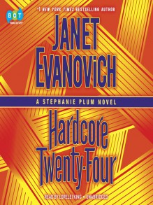 Hardcore Twenty-Four: A Stephanie Plum Novel - Lorelei King,Janet Evanovich