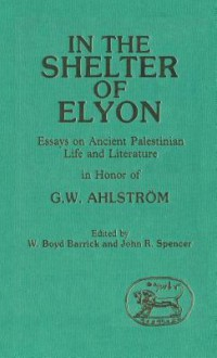 In the Shelter of Elyon - Boyd W. Barrick, W. Boyd Barrick, John R. Spencer