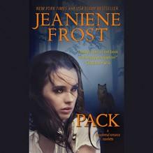 Pack: A Paranormal Romance Novelette - Inc. Blackstone Audio, Inc., Jeaniene Frost, Tavia Gilbert