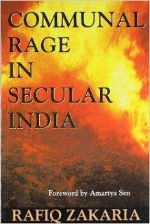 Communal Rage in Secular India - Rafiq Zakaria
