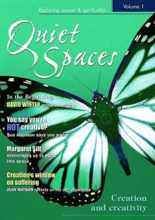 Creation And Creativity (Quiet Spaces: Exploring Prayer & Spirituality) - Becky Winter
