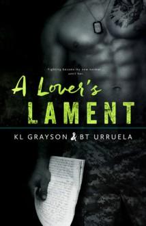 A Lover's Lament - K.L. Grayson, B.T. Urruela
