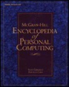 McGraw-Hill Encyclopedia of Personal Computing - Stan Gibilisco