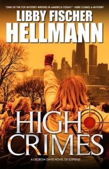 High Crimes - Libby Fischer Hellmann