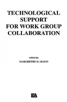 Technological Support for Work Group Collaboration - Olson